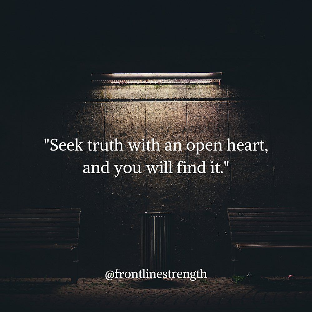 Nobody Searching For Truth Will Ever Fail To Find It If They Seek With A Genuine Heart Seek Truth Every Day And You Will Grow Stronger Truth Grow Strong Fails