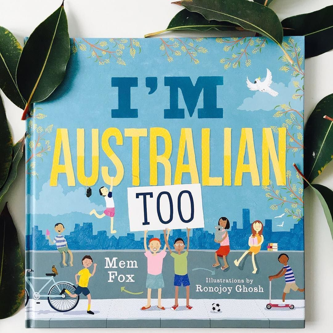 Have you read I'm Australian Too by Mem Fox illustrated by