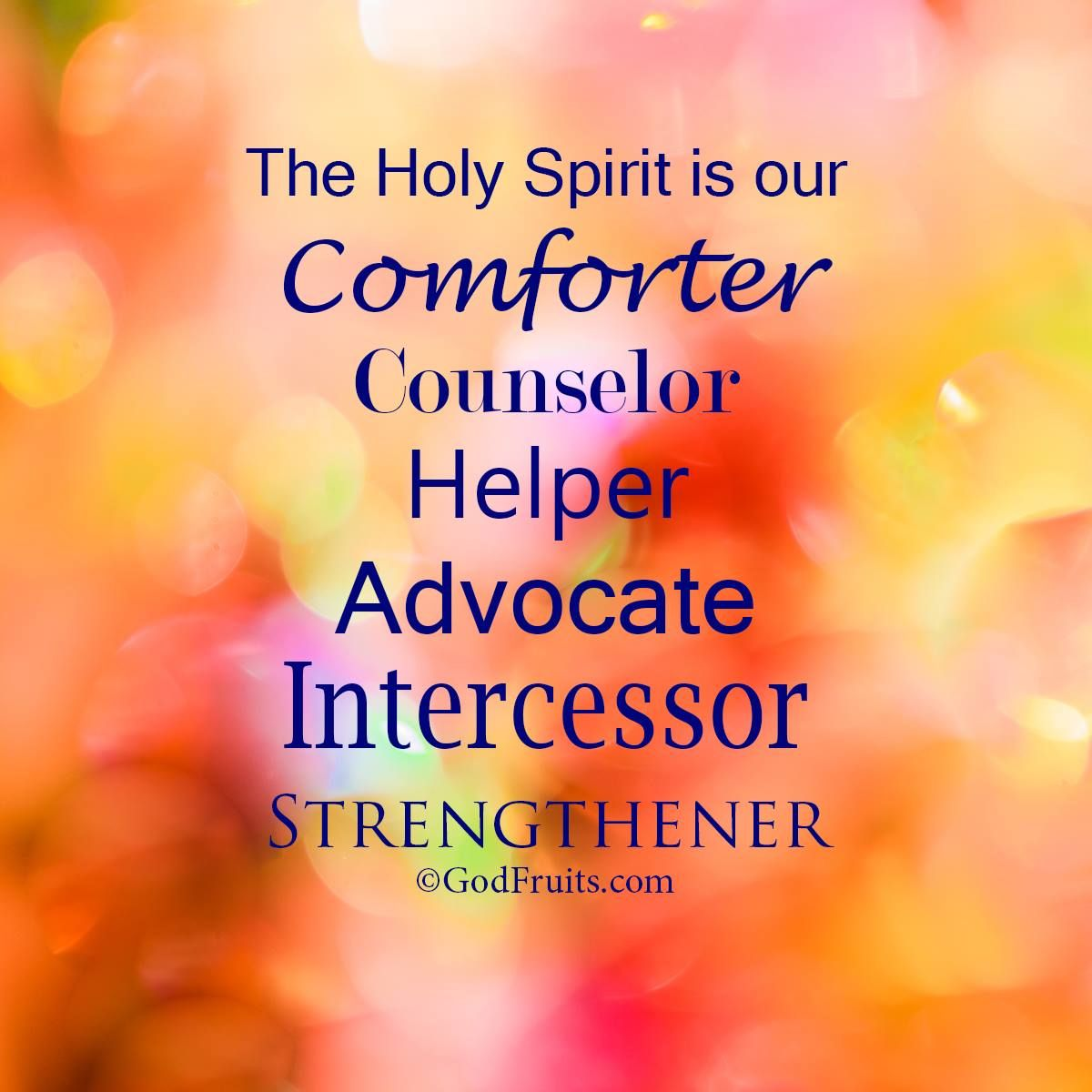 The Holy Spirit is our: Comforter, Counselor, Helper,  Advocate, Intercessor and Strengthener | Matius 6