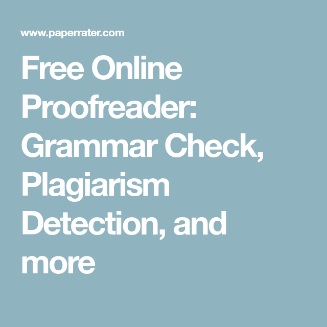Free Online Proofreader Grammar Check Plagiarism Detection And More My Essay For