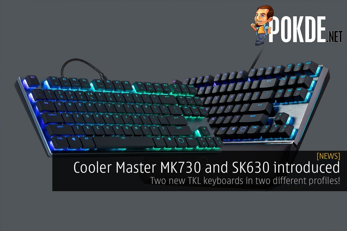 Cooler Master MK730 and SK630 introduced — two new TKL