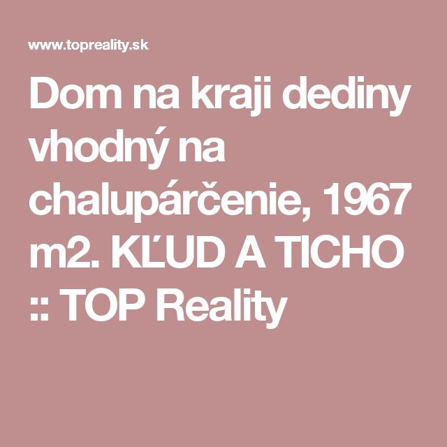 Dom na kraji dediny vhodný na chalupárčenie, 1967 m2. KĽUD A TICHO :: TOP Reality