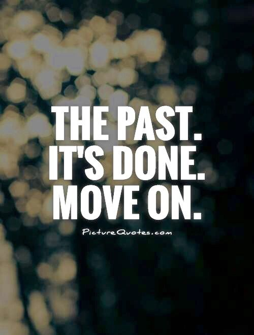 The Past Is The Past By Neale Donald Walsch Past Quotes Neale Donald Walsch Neale Donald Walsch Quotes