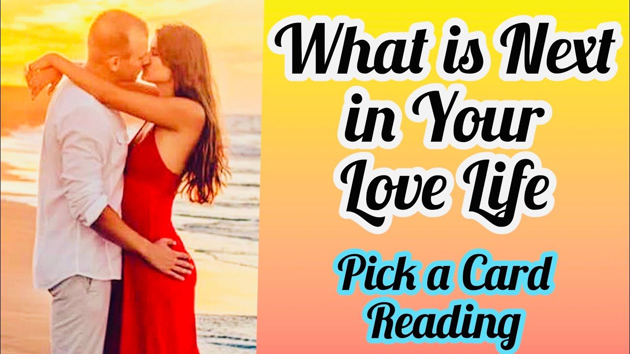 Pick A Card What Is Next In Your Love Life Weekly Love Timeless