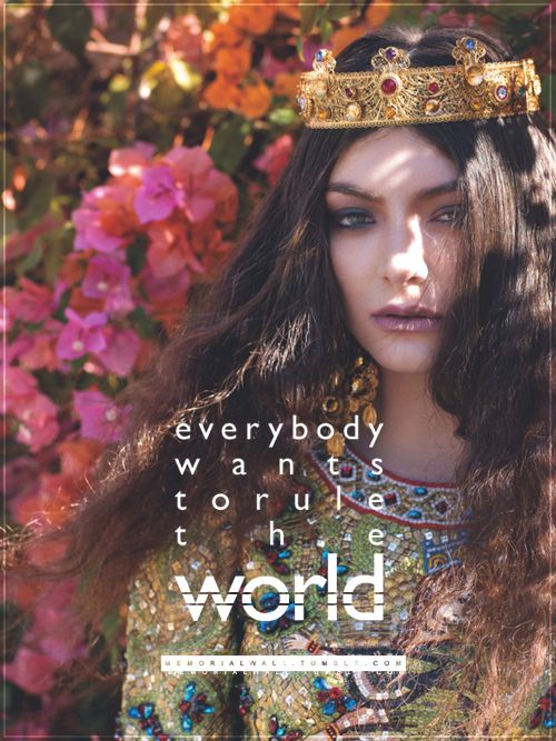 Lorde everybody wants to rule the world