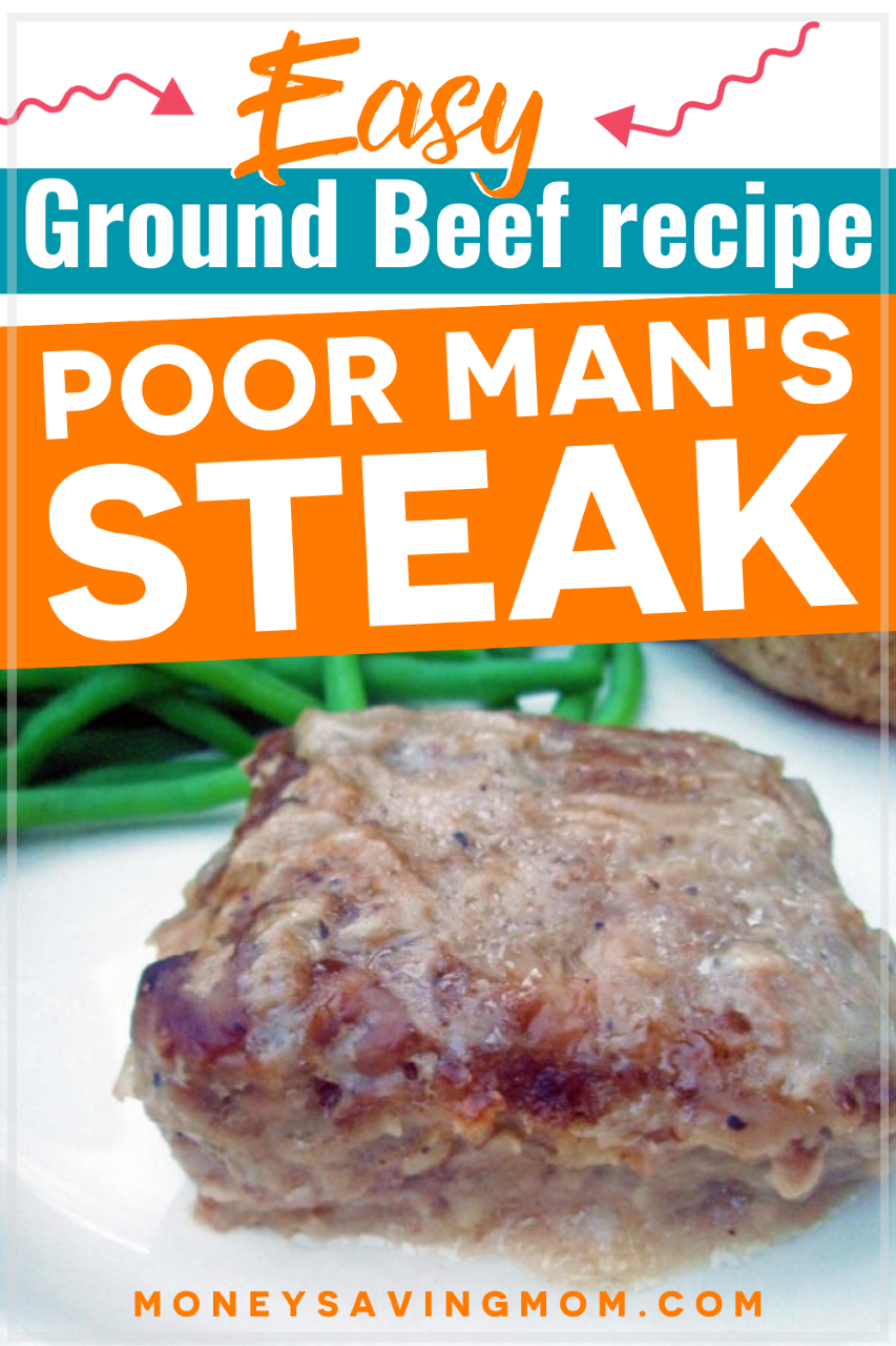 Poor Man S Steak Money Saving Mom Ground Beef Recipes Easy Ground Beef Recipes Beef Recipes