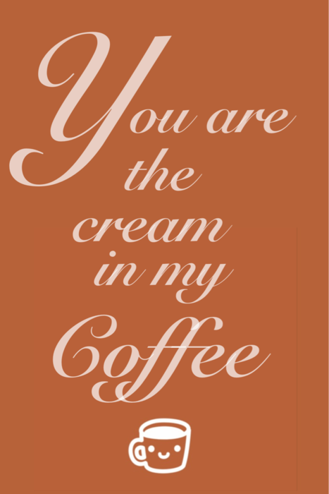 cream in my coffee // copy quote for kitchen wall art.