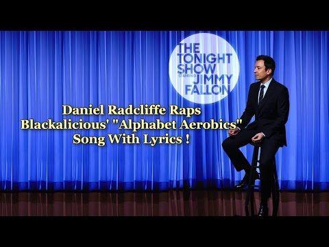 Daniel radcliffe singing rapping alphabet aerobics lyrics on daniel radcliffe singing rapping alphabet aerobics lyrics on screen urtaz Images
