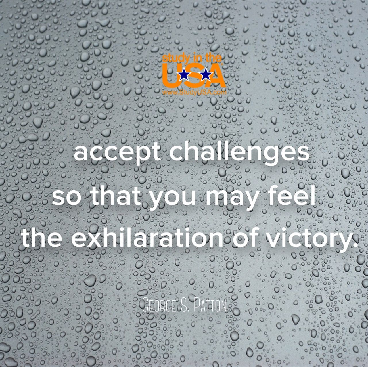 Accept challenges so that you may feel the exhilaration of victory.  ~George S. Patton #quotes #quoteoftheday