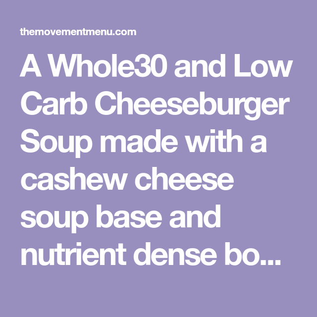 Photo of Whole30 Low Carb Cheeseburger Soup