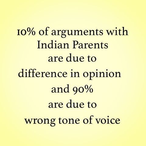 Arguments Are Due To Wrong Tone Of Voice Indian Parents