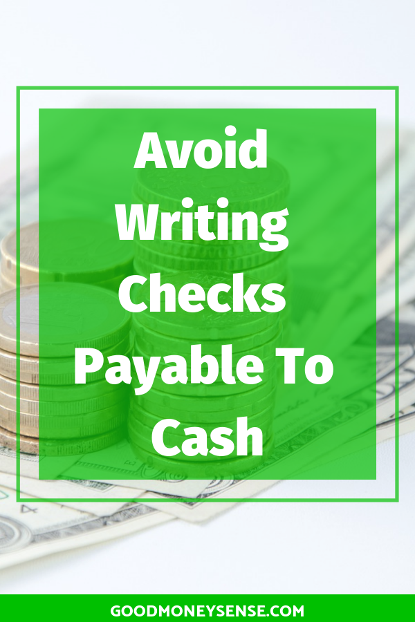 Why You Should Never Write A Check For Cash Good Money Sense Money Sense Writing Checks Money Advice
