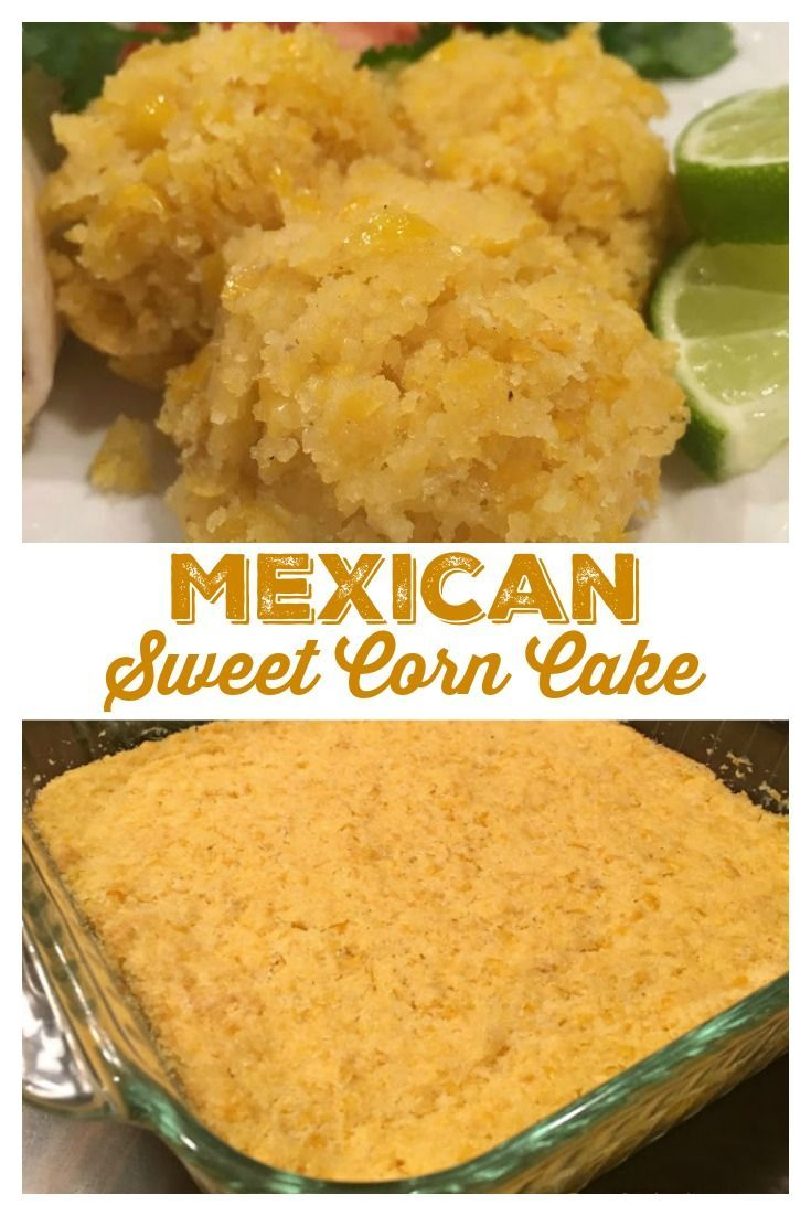 Mexican Sweet Corn Cake #dessertfoodrecipes