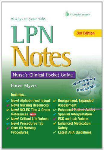 LPN Notes: Nurse's Clinical Pocket Guide (Davis's Notes) by Ehren Myers, http://www.amazon.com/dp/0803627661/ref=cm_sw_r_pi_dp_urVbrb1RGR2DK