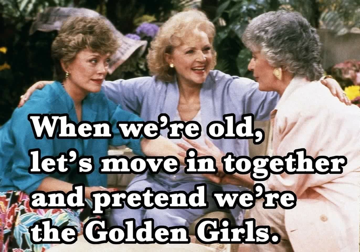 Best Friends Growing Old Together Quotes