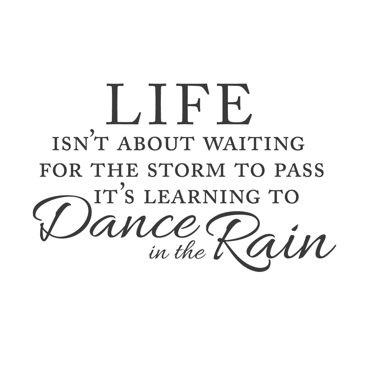 Life Dancing In The Rain Quote Wall Quotes Wall Decals  Waiting For The Storm  Storms Rain And