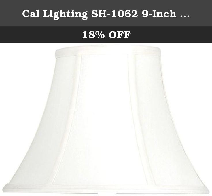 Cal Lighting Sh 1062 9 Inch Side Bell Stretched Faux Silk Shade It Is A Bell Stretched Faux Silk Shade It Has Top Diameter O Cal Lighting Silk Shades Lighting