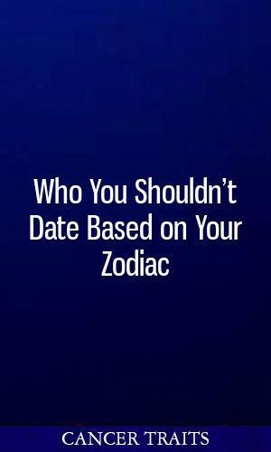 Who You Shouldnt Date Based on Your Zodiac #horoscopes #