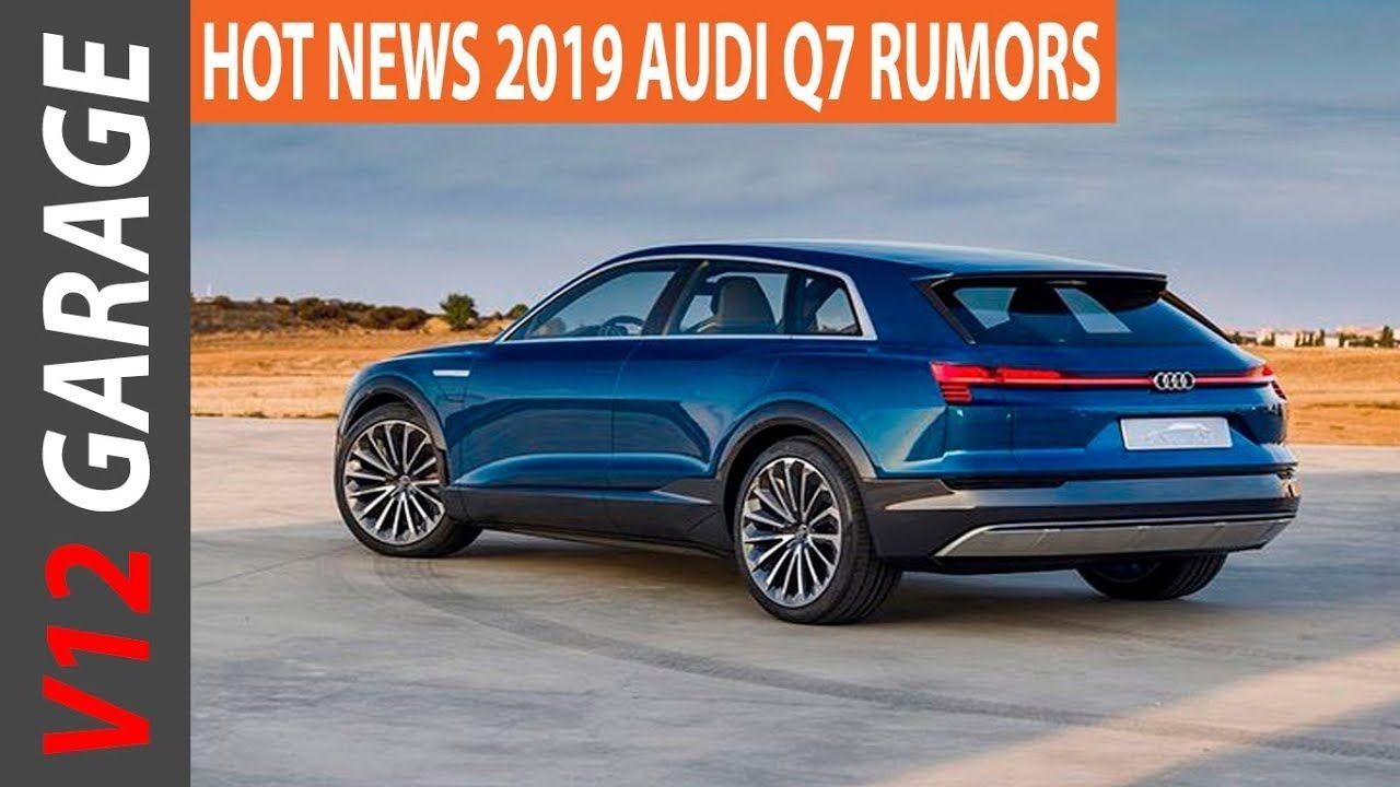 Cool 2019 Audi Q7 Review Specs And Release Date Best Car