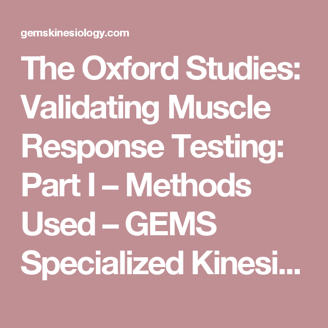 The Oxford Studies: Validating Muscle Response Testing:  Part I – Methods Used – GEMS Specialized Kinesiology
