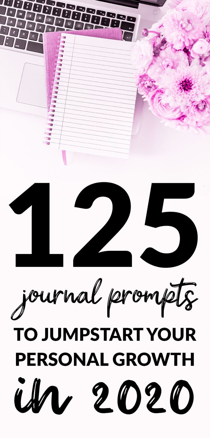 125 Journal Prompts to Jumpstart Your Personal Growth in 2020