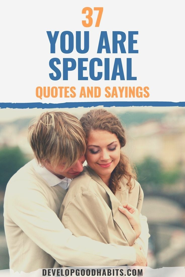 Quotes to Let Someone Know How SPecial They Are