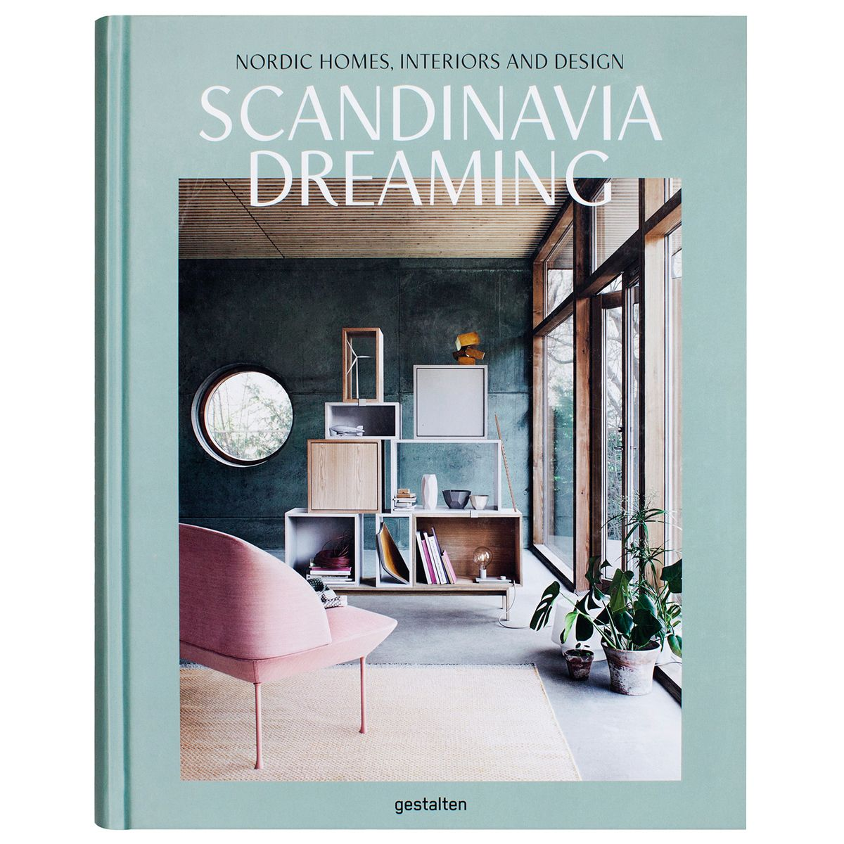 Gestalten Scandinavia Dreaming Nordic Homes Interiors And Design Interior Design Nordic Home Nordic Interior Design