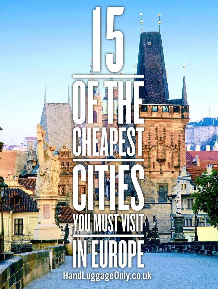 15 Cheapest Cities In Europe To Visit Cities In Europe Europe Travel Travel Cheap Destinations