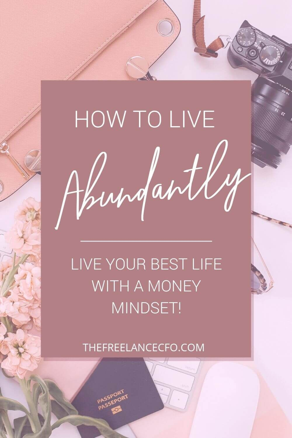 Live your best life by shifting your mindset about money and success. Here is how an abundant mindset changed my life! #abundantliving #bestlife #mindset