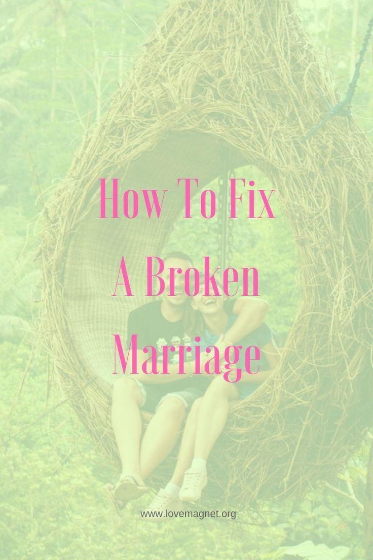 How To Fix A Broken Marriage Broken marriage, Marriage