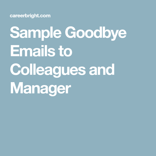 Sample goodbye emails to colleagues and manager work pinterest some important tips before you say goodbye to work when to send the goodbye email thecheapjerseys Images