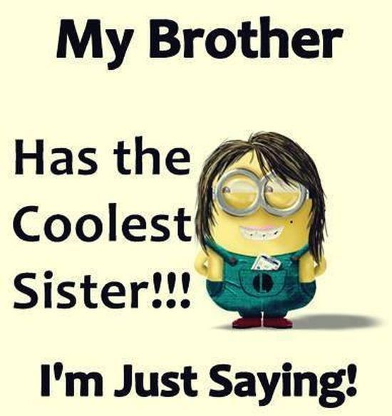 The Best Minion Pictures Of The Wee With Images Brother Quotes