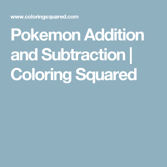 Pokemon Addition and Subtraction | Coloring Squared | math ...