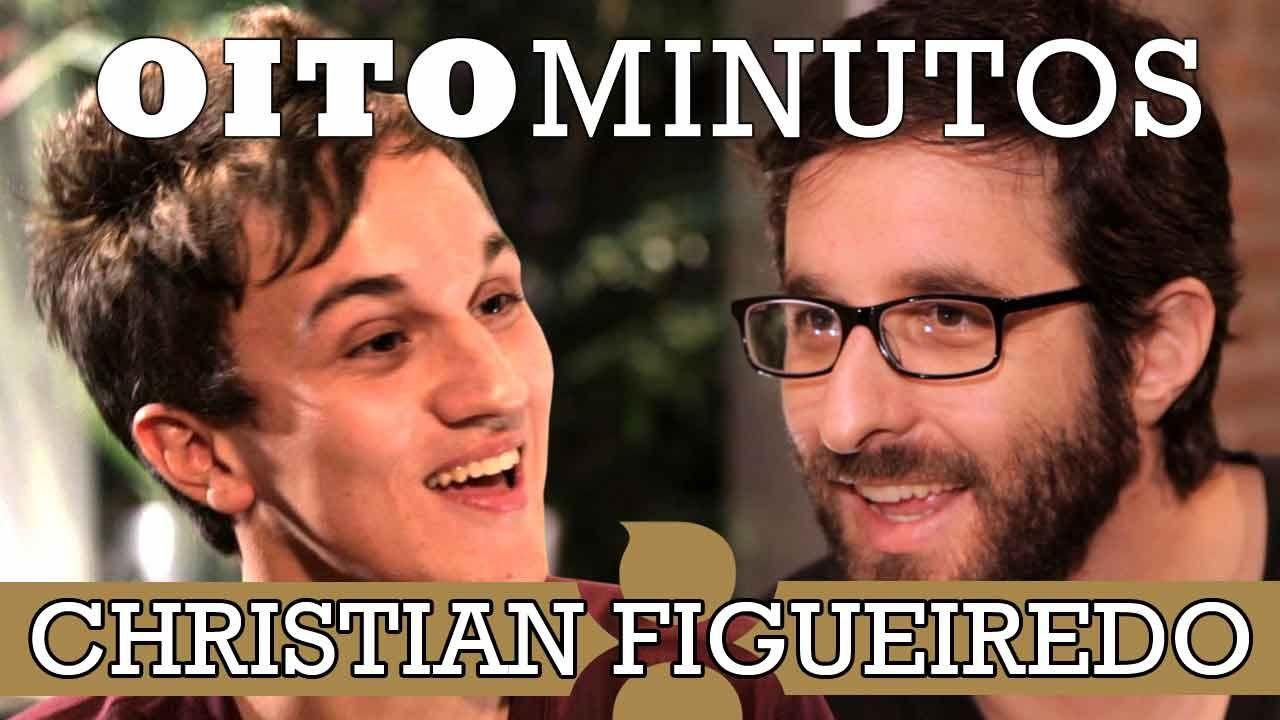 8 MINUTOS - CHRISTIAN FIGUEIREDO