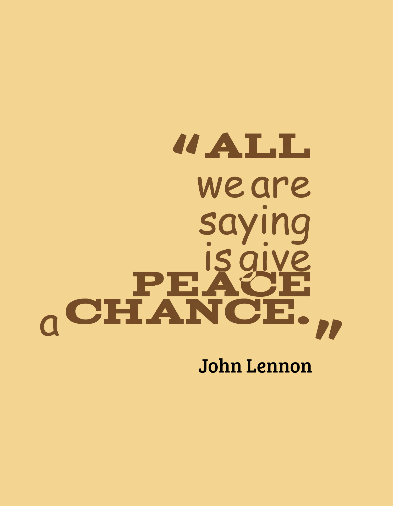to give peace a chance The meaning of the title the title itself does not really have a meaning it is just a phrase that john lennon want all people wanted to hear give peace a chance analysis.