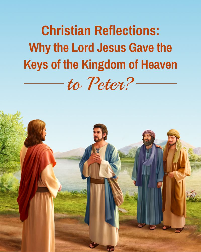Why The Lord Jesus Gave The Keys Of The Kingdom Of Heaven