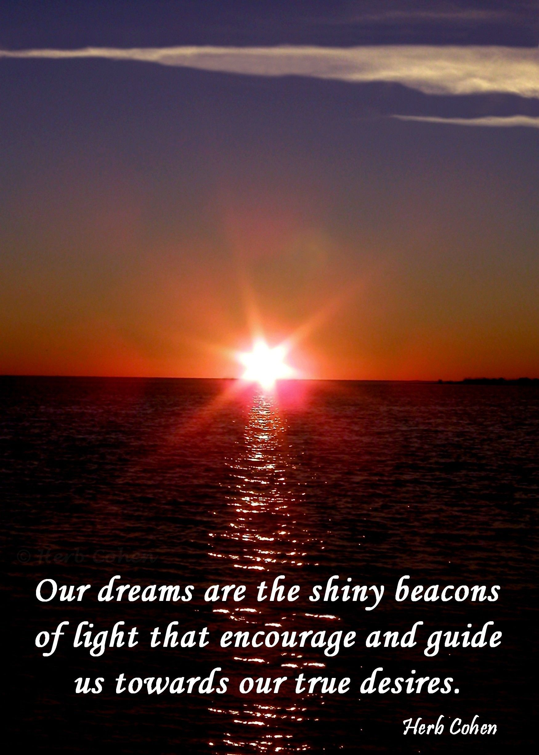 Our Dreams Are The Shiny Beacons Of Light That Encourage And Guide