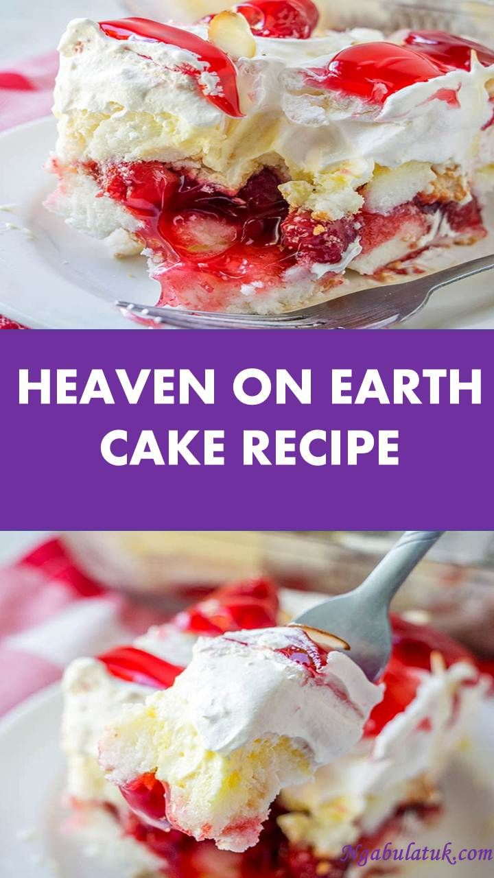 HEAVEN ON EARTH CAKE RECIPE   Earth cake, Baked dishes ...
