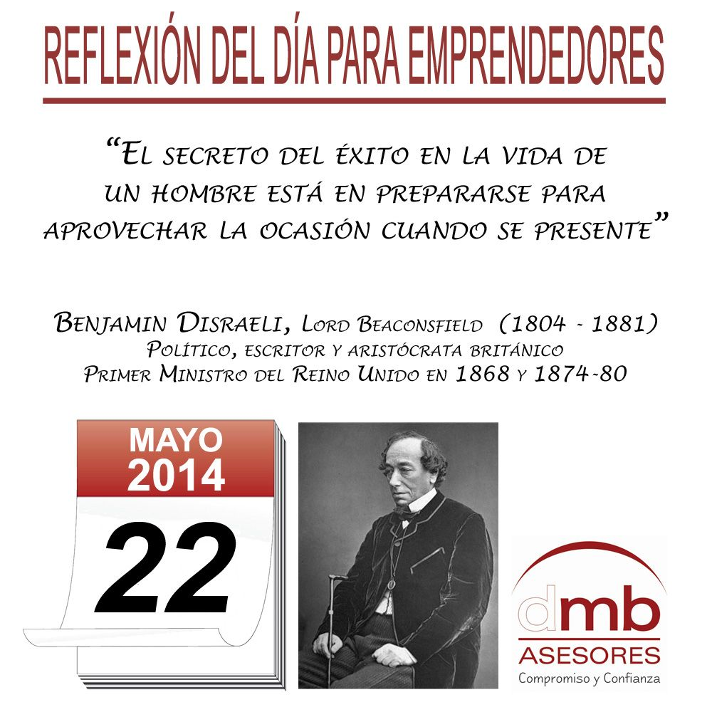 Reflexiones para Emprendedores 22/05/2014            http://es.wikipedia.org/wiki/Benjamin_Disraeli        #Emprendedores #Emprendedurismo #Entrepreneurship #Frases #Citas #Reflexiones