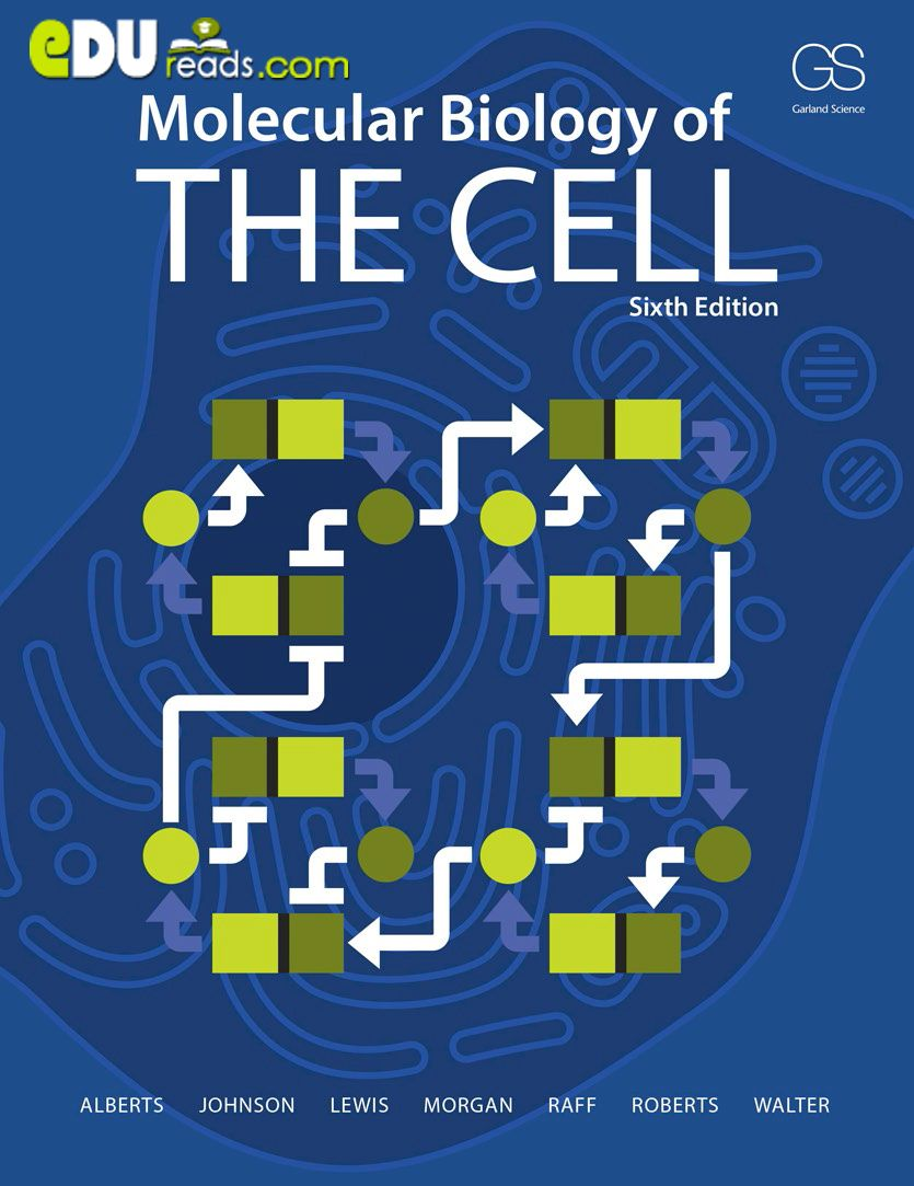MOLECULAR BIOLOGY OF THE CELL 6TH EDITION - This book leads ...