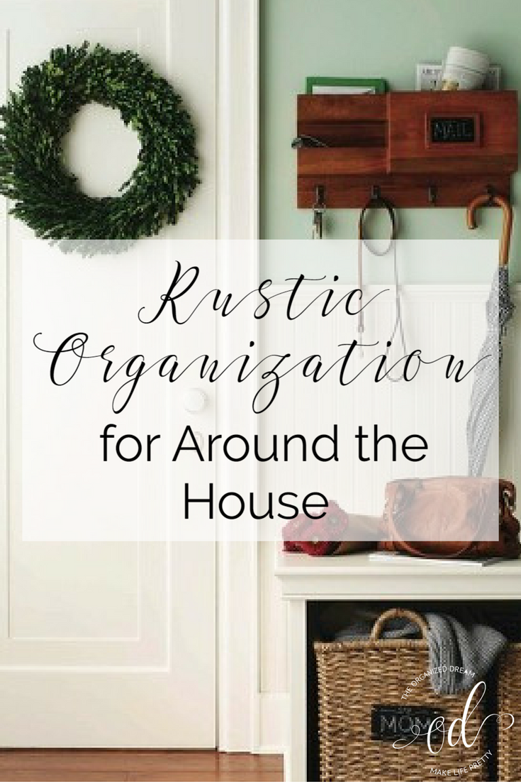 Organize your home with a rustic touch using these great products ...