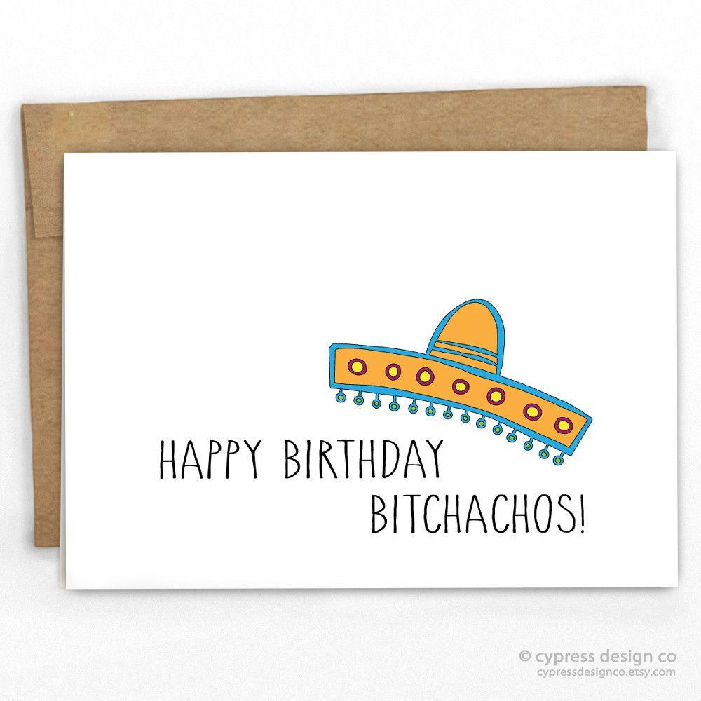 Happy Birthday Bitchachos Birthday Card Happy Birthday Card Funny Birthday Cards Birthday Card Printable