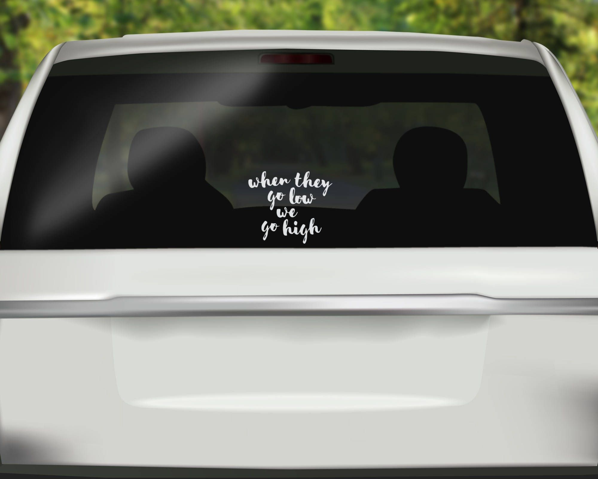When They Go Low We Go High Decal Michelle Obama Car Decal Quote