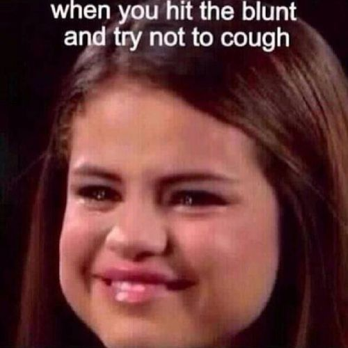 When You Hit The Blunt And Try Not To Cough 420 Meme 420meme Crying Meme Selena Gomez Crying Funny Memes