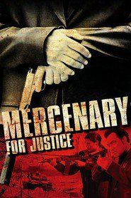 Watch Movie Mercenary For Justice Online Justice Video Justice
