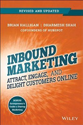 Inbound Marketing, Revised and Updated: Attract, Engage, and Delight Customers Online by Brian Halligan