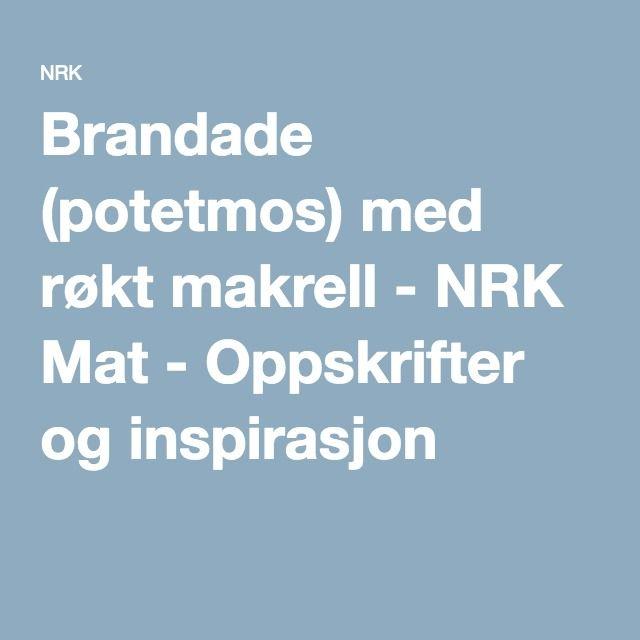 Brandade (potetmos) med røkt makrell - NRK Mat - Oppskrifter og inspirasjon