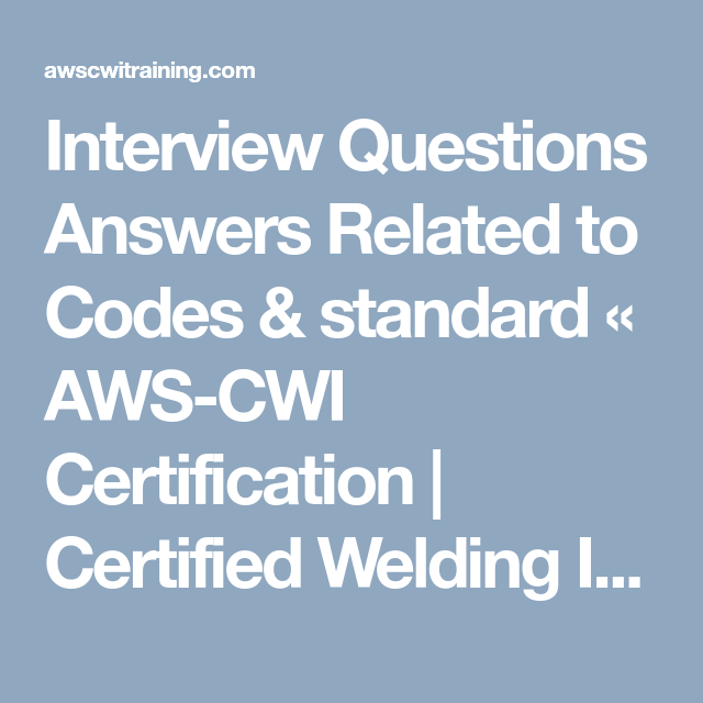 Interview Questions Answers Related To Codes Standard Aws Cwi