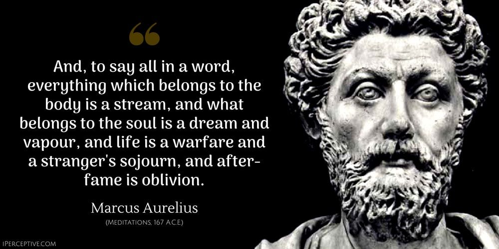 Marcus Aurelius Quote And, to say all in a word