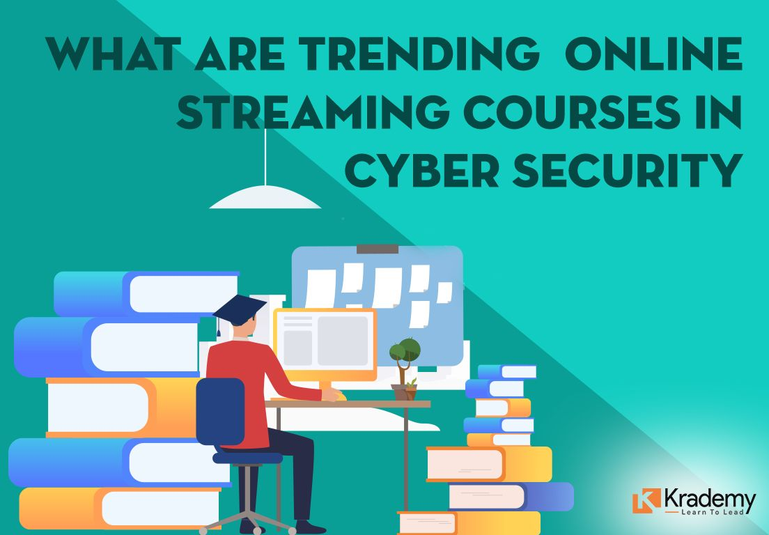 What are Trending Online Streaming Courses in Cyber